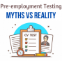 10 Myths About Pre-Employment Testing in 2020